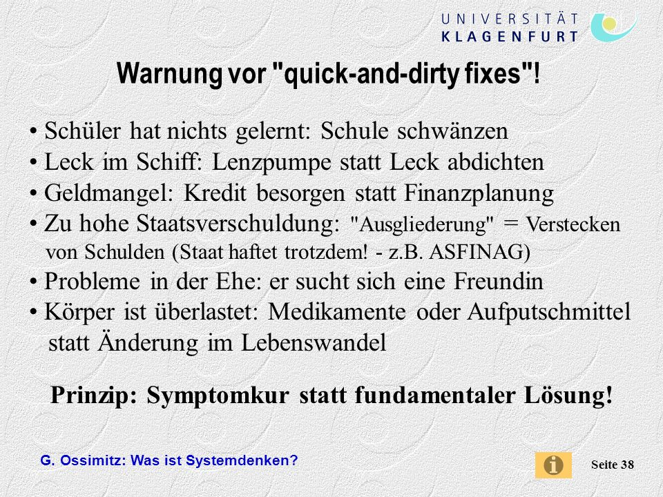 Warnung vor quick-and-dirty fixes !