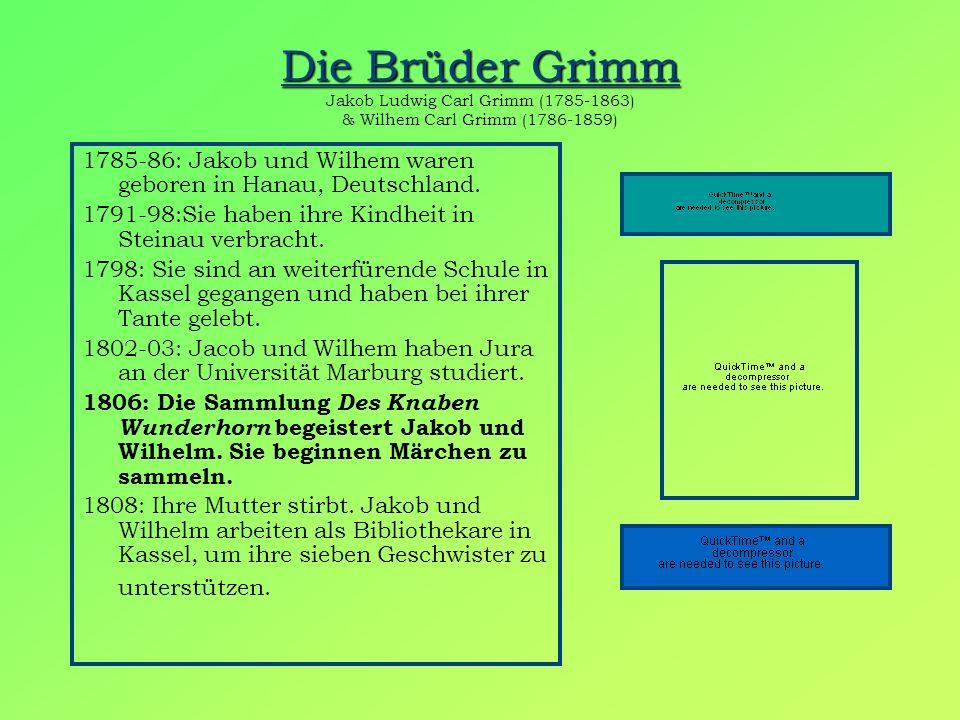 Die Brüder Grimm Jakob Ludwig Carl Grimm (1785-1863) & Wilhem Carl Grimm (1786-1859)