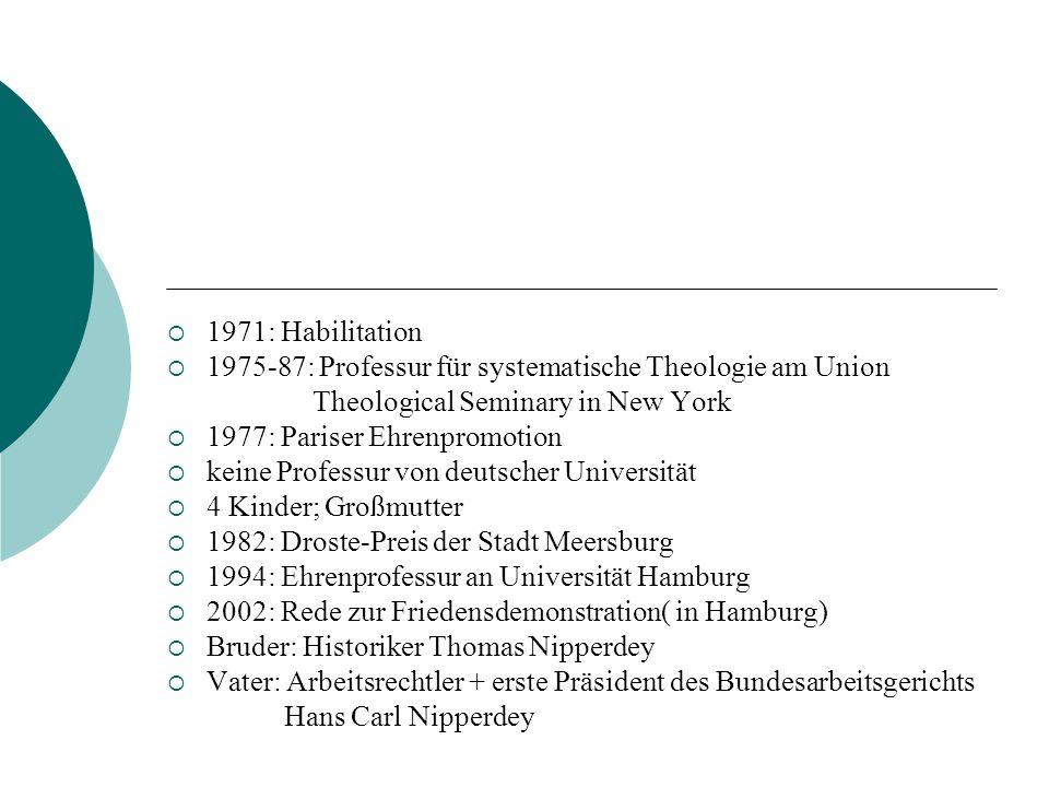 1971: Habilitation 1975-87: Professur für systematische Theologie am Union. Theological Seminary in New York.