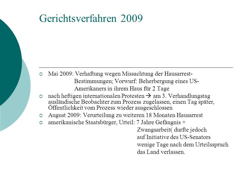 Gerichtsverfahren 2009 Mai 2009: Verhaftung wegen Missachtung der Hausarrest- Bestimmungen; Vorwurf: Beherbergung eines US-