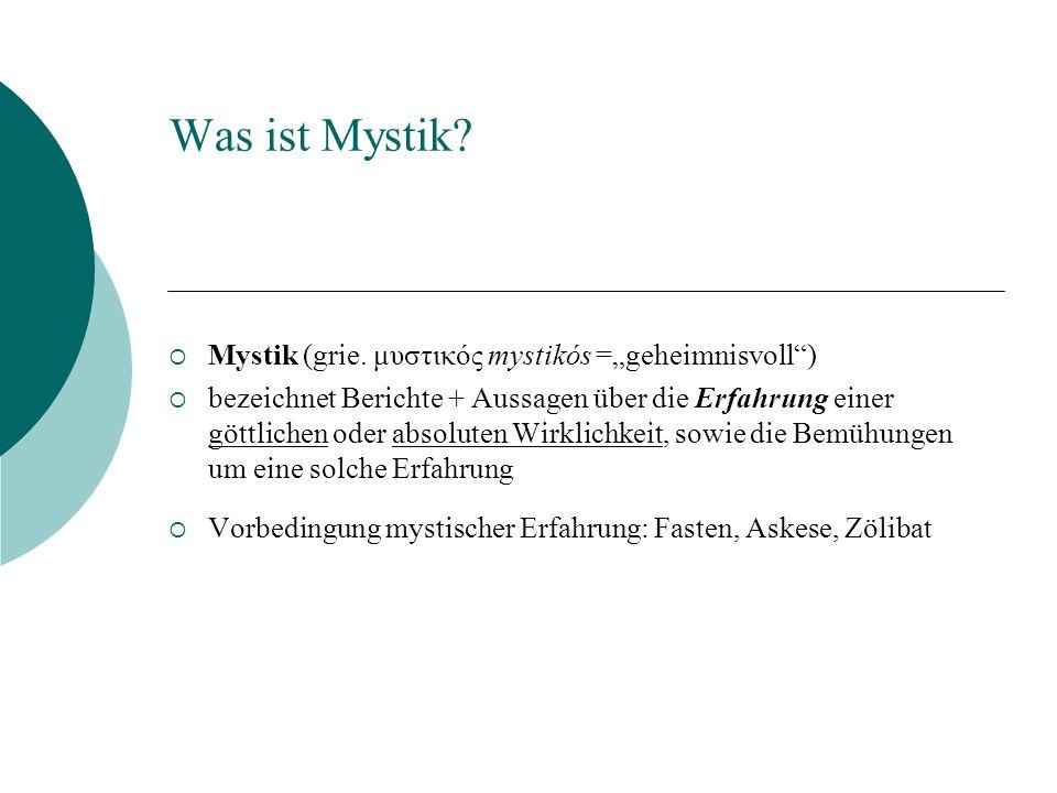 "Was ist Mystik Mystik (grie. μυστικός mystikós =""geheimnisvoll )"