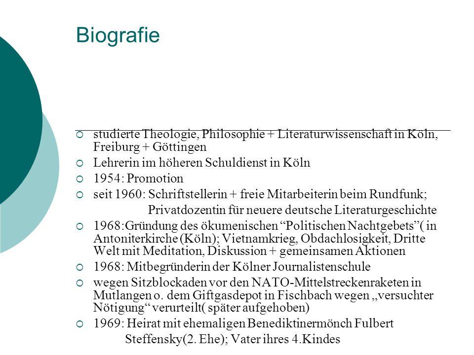 Biografie studierte Theologie, Philosophie + Literaturwissenschaft in Köln, Freiburg + Göttingen. Lehrerin im höheren Schuldienst in Köln.