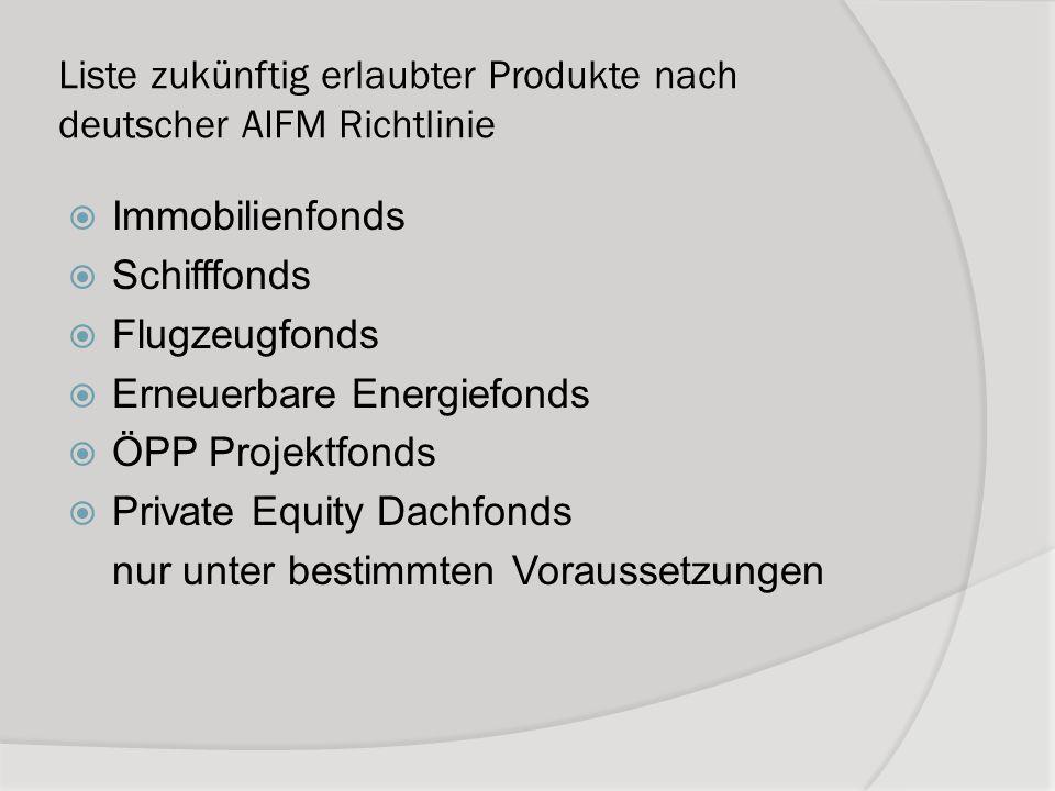 Liste zukünftig erlaubter Produkte nach deutscher AIFM Richtlinie