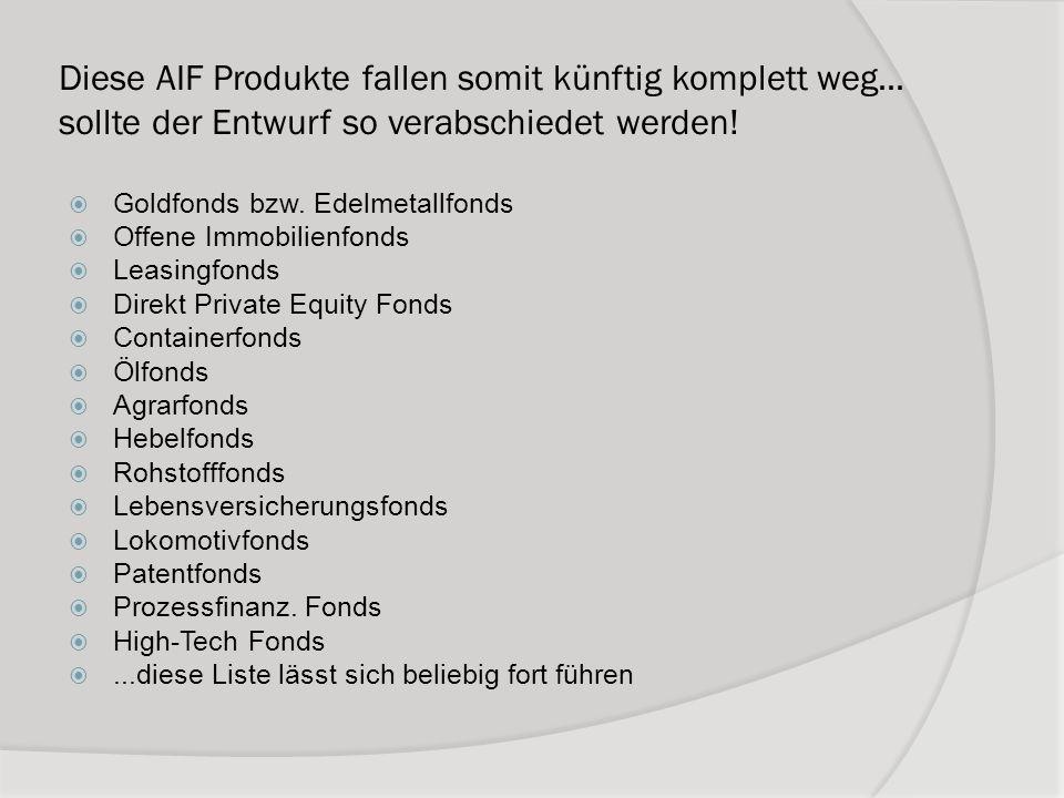 Diese AIF Produkte fallen somit künftig komplett weg