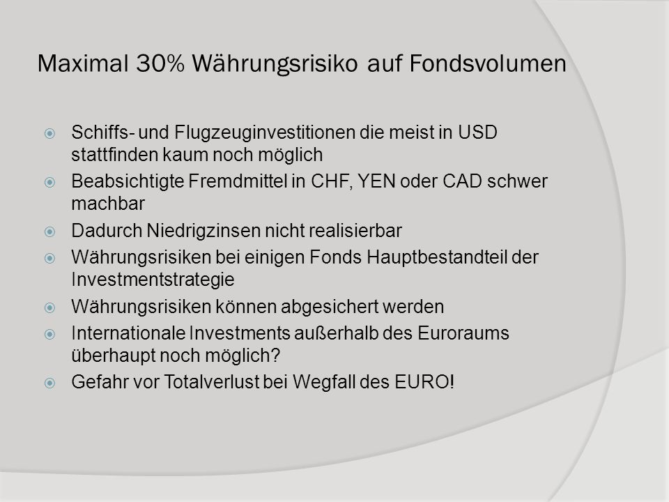 Maximal 30% Währungsrisiko auf Fondsvolumen