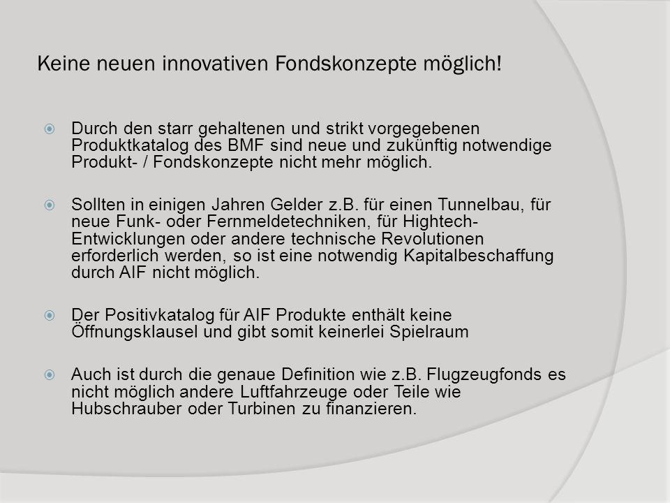 Keine neuen innovativen Fondskonzepte möglich!