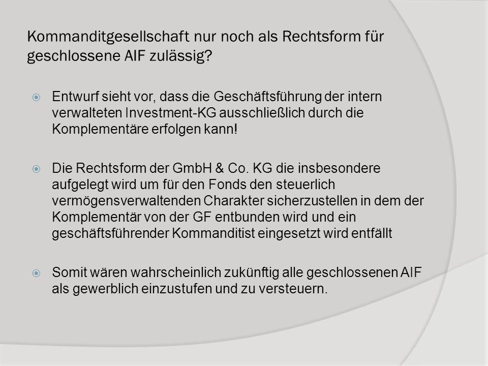 Kommanditgesellschaft nur noch als Rechtsform für geschlossene AIF zulässig