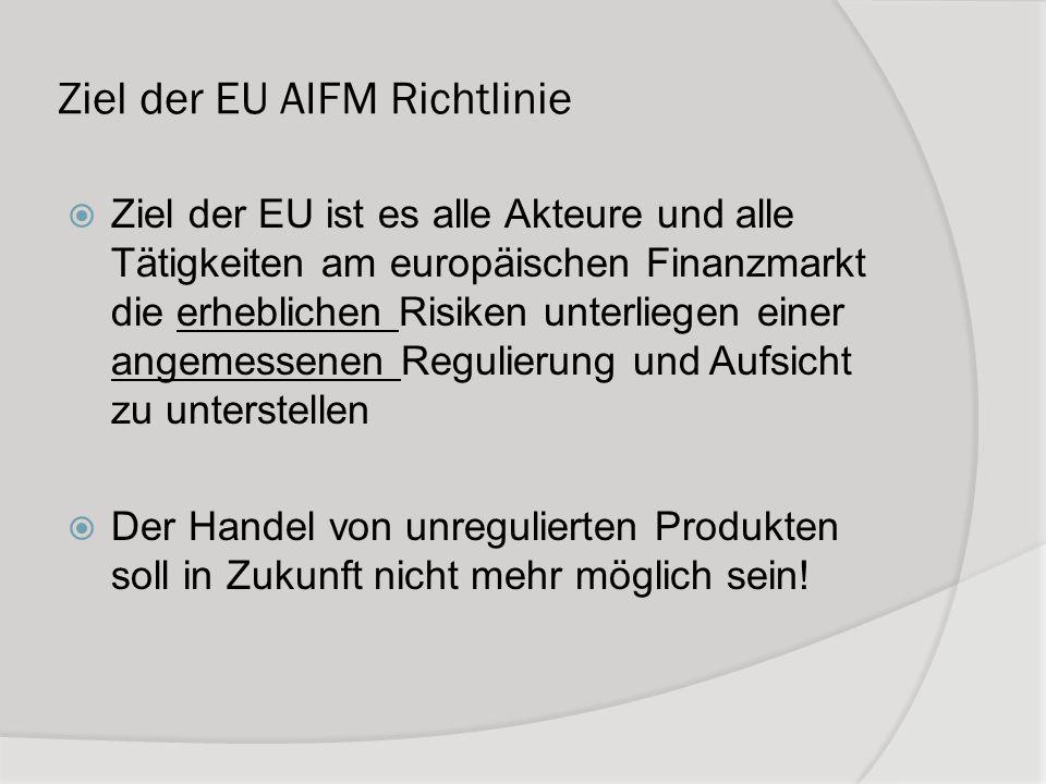 Ziel der EU AIFM Richtlinie