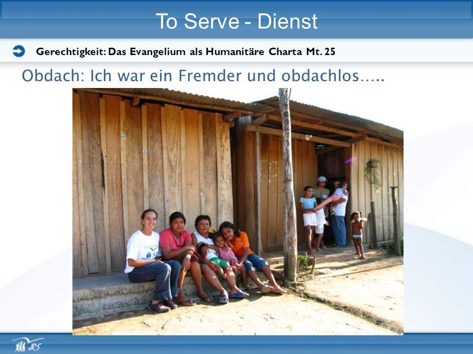 To Serve - Dienst Obdach: Ich war ein Fremder und obdachlos…..