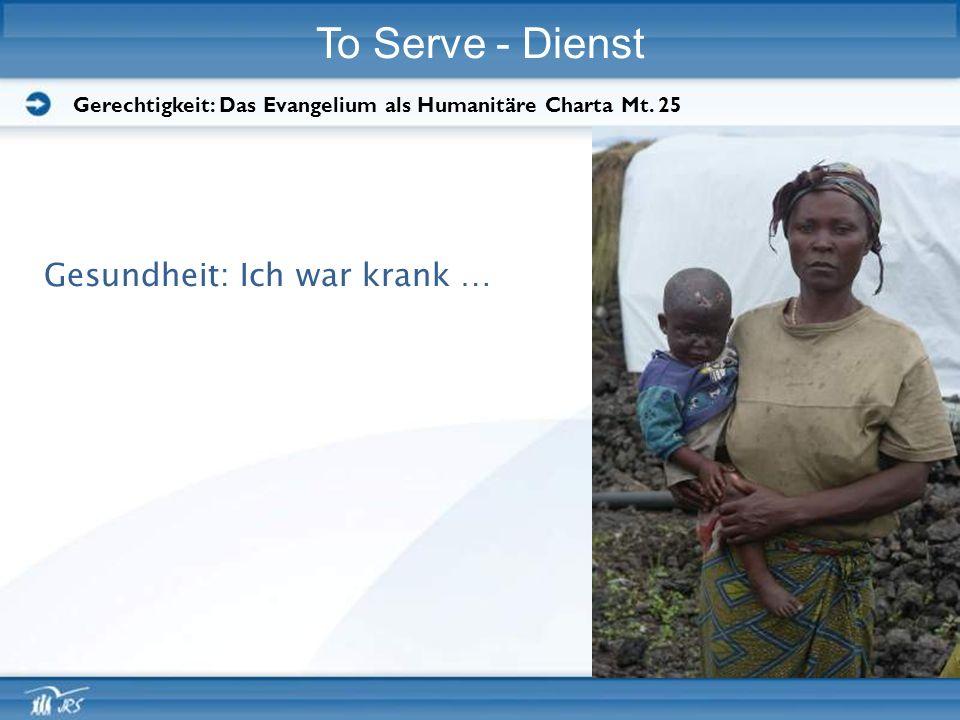 To Serve - Dienst Gesundheit: Ich war krank …