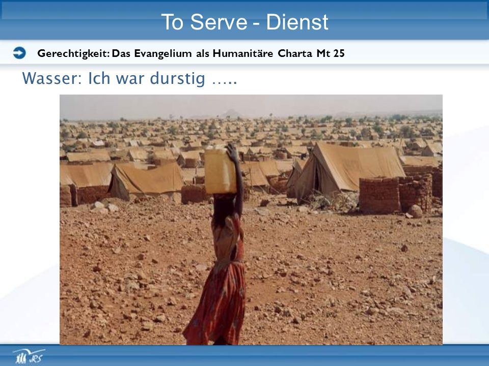 To Serve - Dienst Wasser: Ich war durstig …..