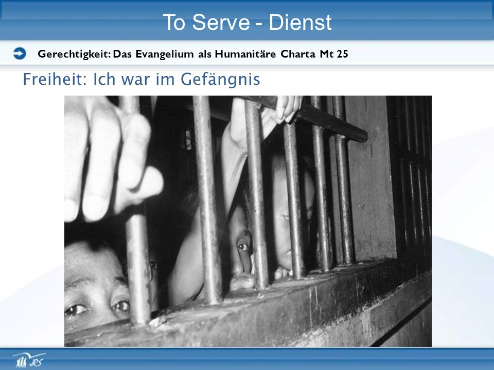 To Serve - Dienst Freiheit: Ich war im Gefängnis