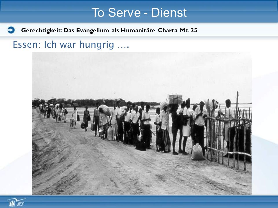 To Serve - Dienst Essen: Ich war hungrig ….
