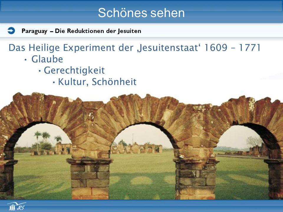 Schönes sehen Das Heilige Experiment der 'Jesuitenstaat' 1609 – 1771