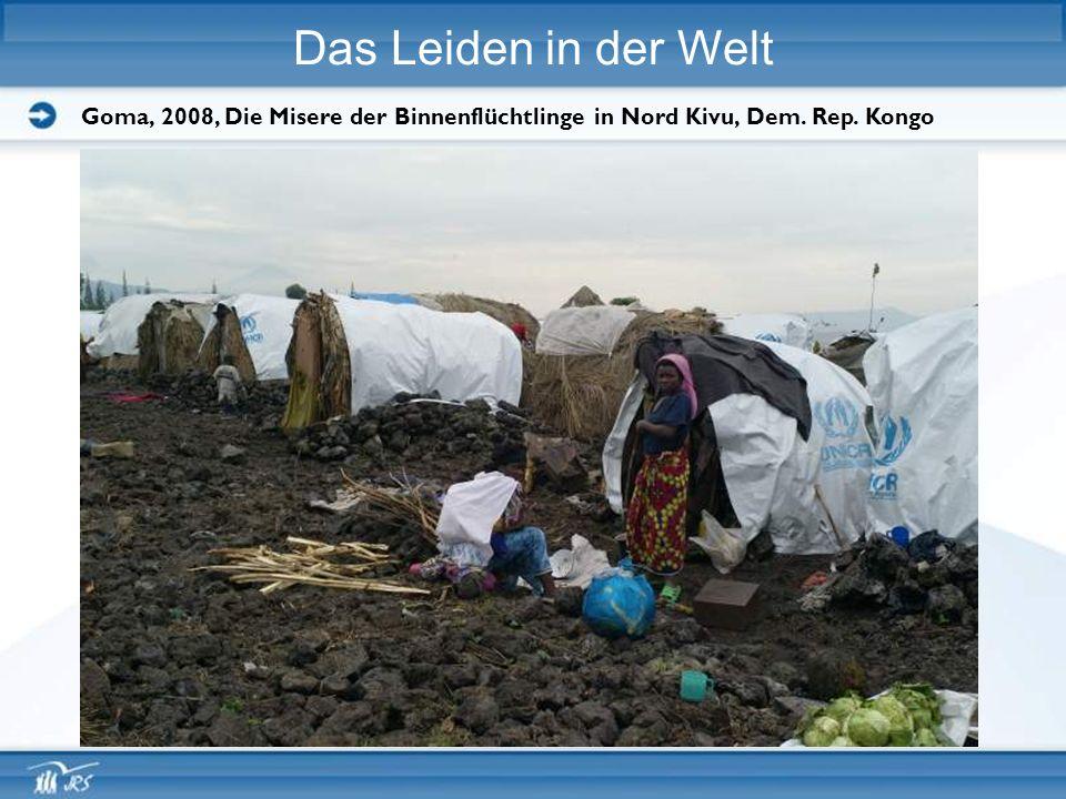 Das Leiden in der Welt Goma, 2008, Die Misere der Binnenflüchtlinge in Nord Kivu, Dem. Rep. Kongo