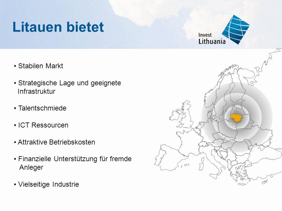 Litauen bietet • Stabilen Markt • Strategische Lage und geeignete