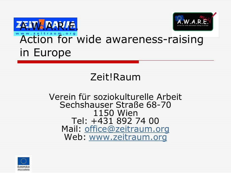 A.W.A.R.E. Action for wide awareness-raising in Europe