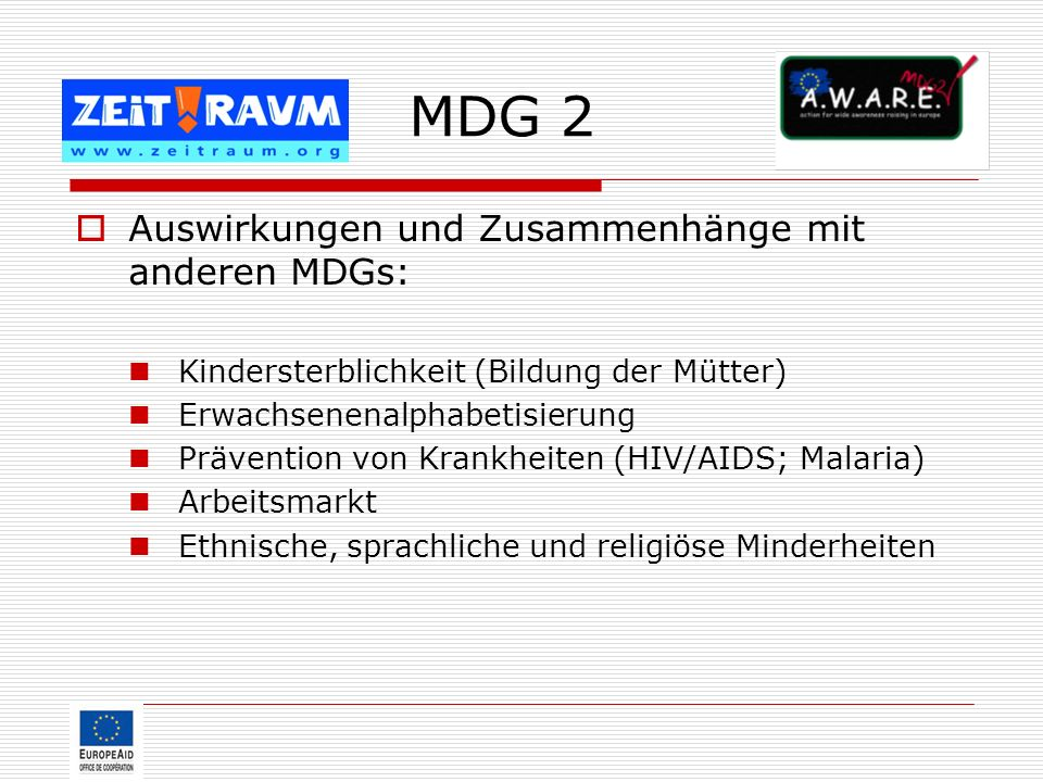 MDG 2 Auswirkungen und Zusammenhänge mit anderen MDGs: