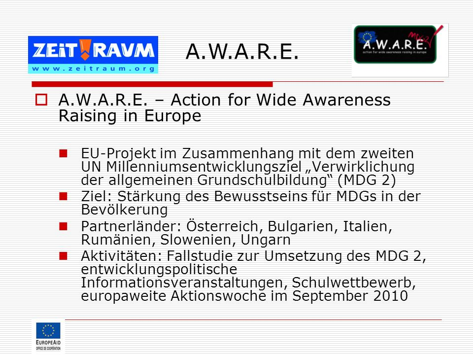 A.W.A.R.E. A.W.A.R.E. – Action for Wide Awareness Raising in Europe