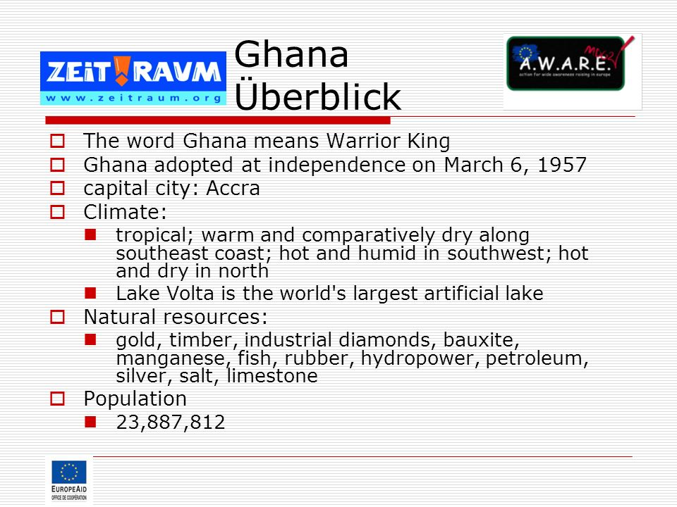 Ghana Überblick The word Ghana means Warrior King