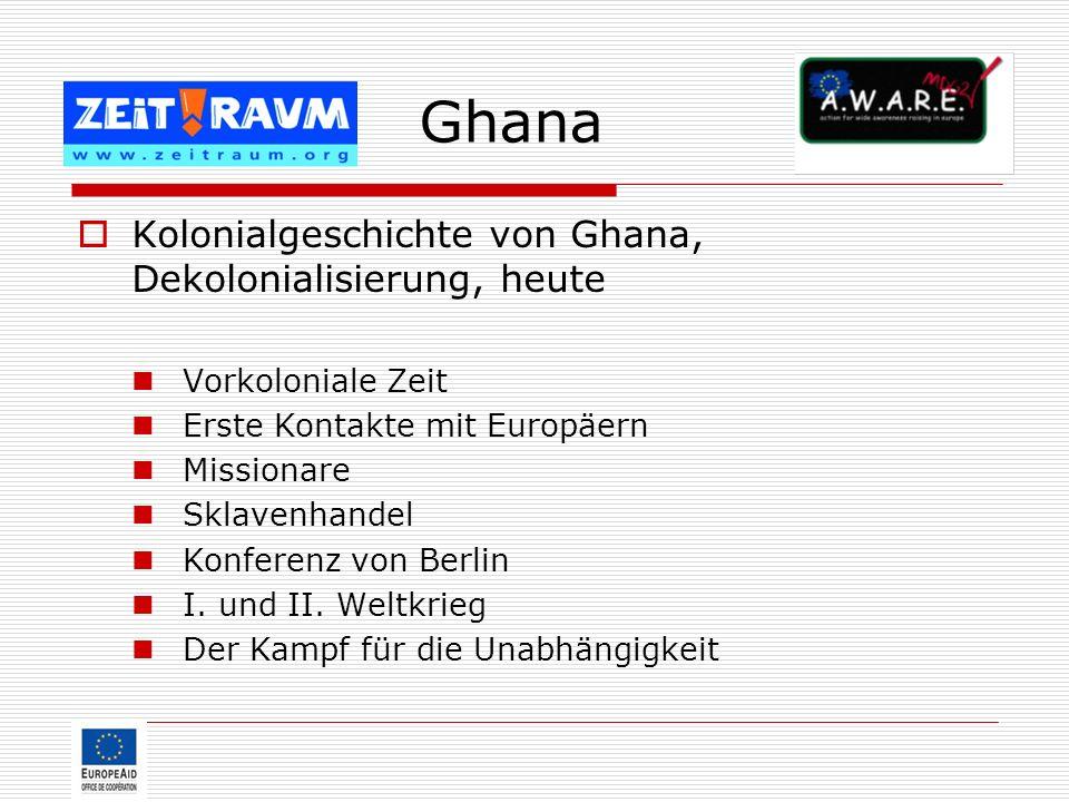 Ghana Kolonialgeschichte von Ghana, Dekolonialisierung, heute
