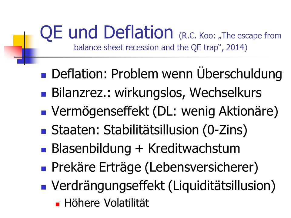 "QE und Deflation (R.C. Koo: ""The escape from balance sheet recession and the QE trap , 2014)"