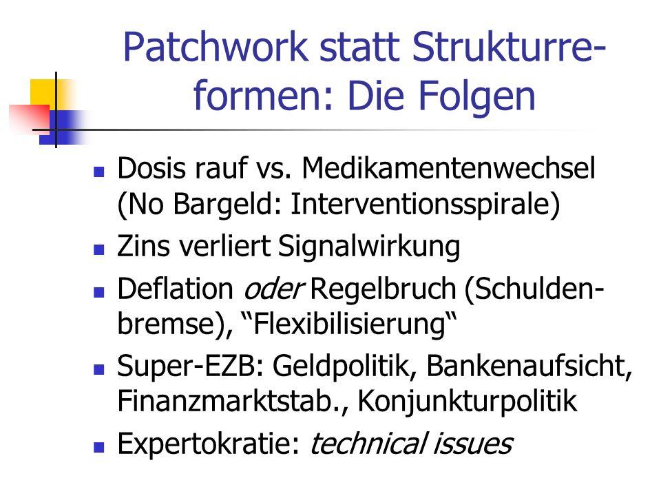 Patchwork statt Strukturre-formen: Die Folgen