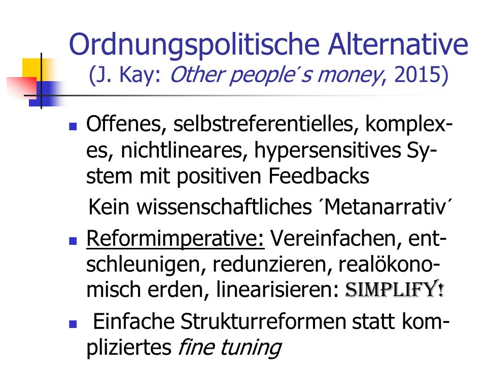 Ordnungspolitische Alternative (J. Kay: Other people´s money, 2015)