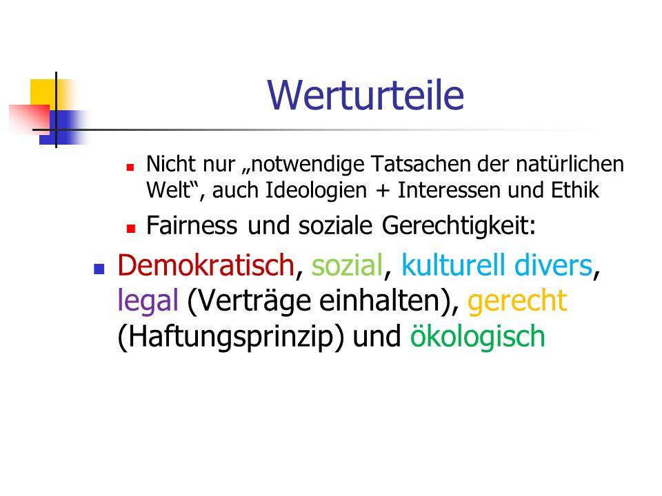 """Werturteile Nicht nur """"notwendige Tatsachen der natürlichen Welt , auch Ideologien + Interessen und Ethik."""