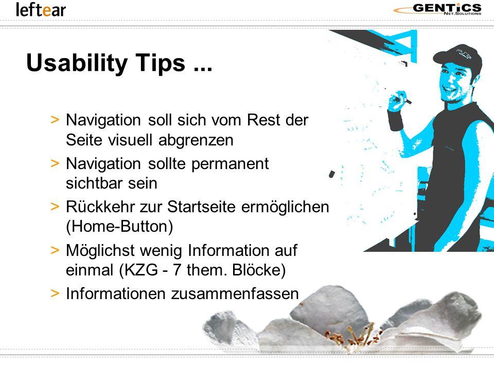 Usability Tips ... Navigation soll sich vom Rest der Seite visuell abgrenzen. Navigation sollte permanent sichtbar sein.