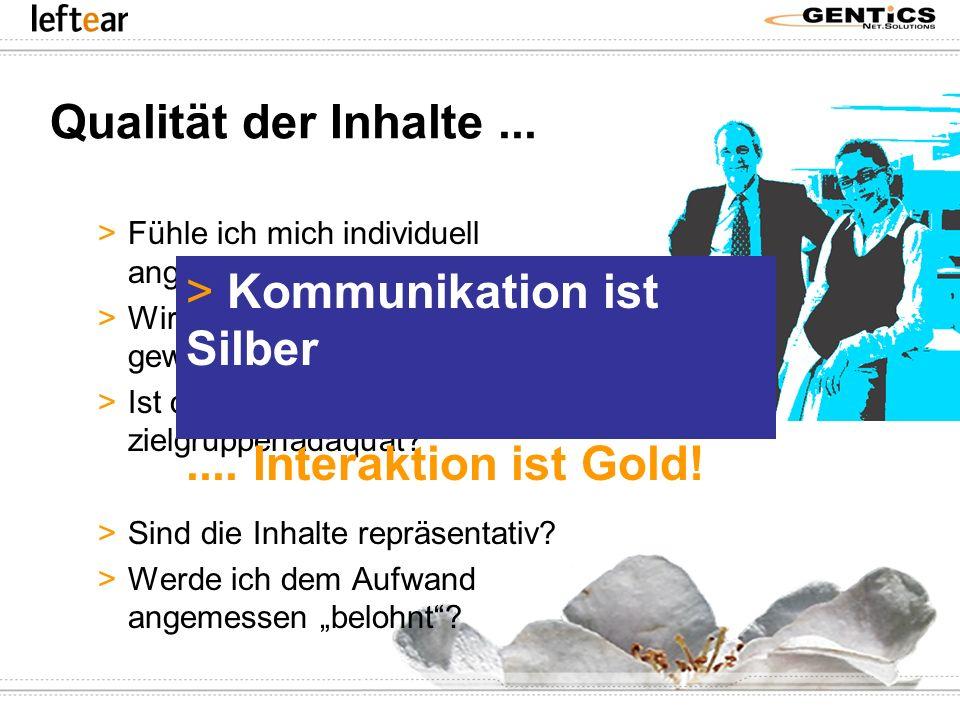 Kommunikation ist Silber .... Interaktion ist Gold!