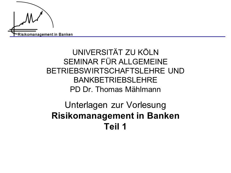 Unterlagen zur Vorlesung Risikomanagement in Banken Teil 1
