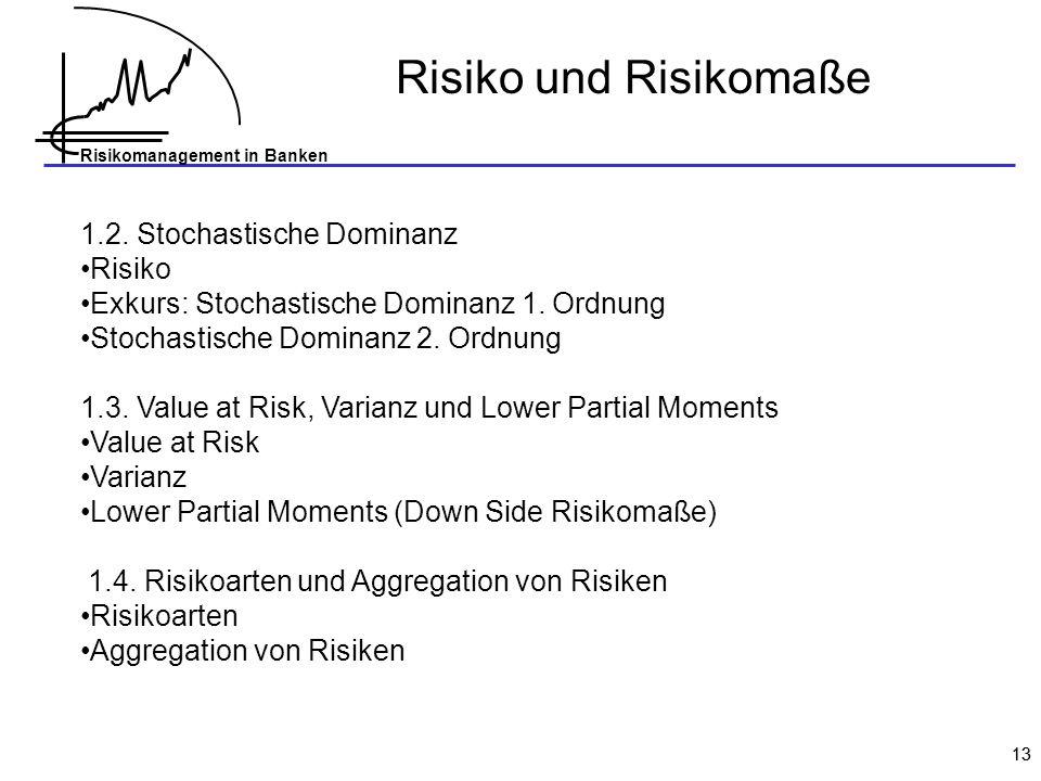 Risiko und Risikomaße 1.2. Stochastische Dominanz Risiko