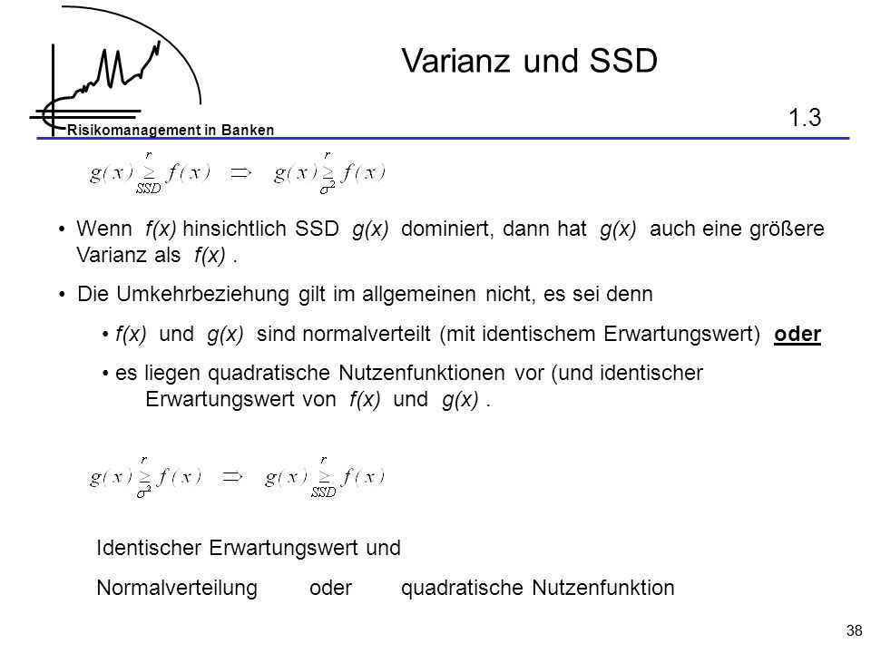 Varianz und SSD 1.3. Wenn f(x) hinsichtlich SSD g(x) dominiert, dann hat g(x) auch eine größere Varianz als f(x) .