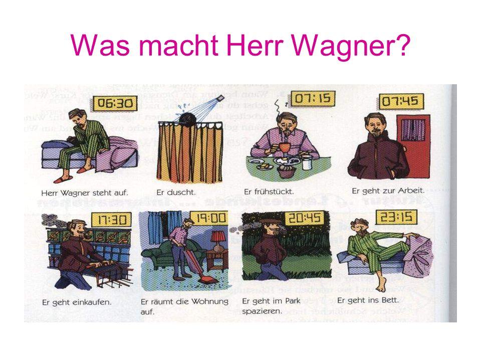 Was macht Herr Wagner