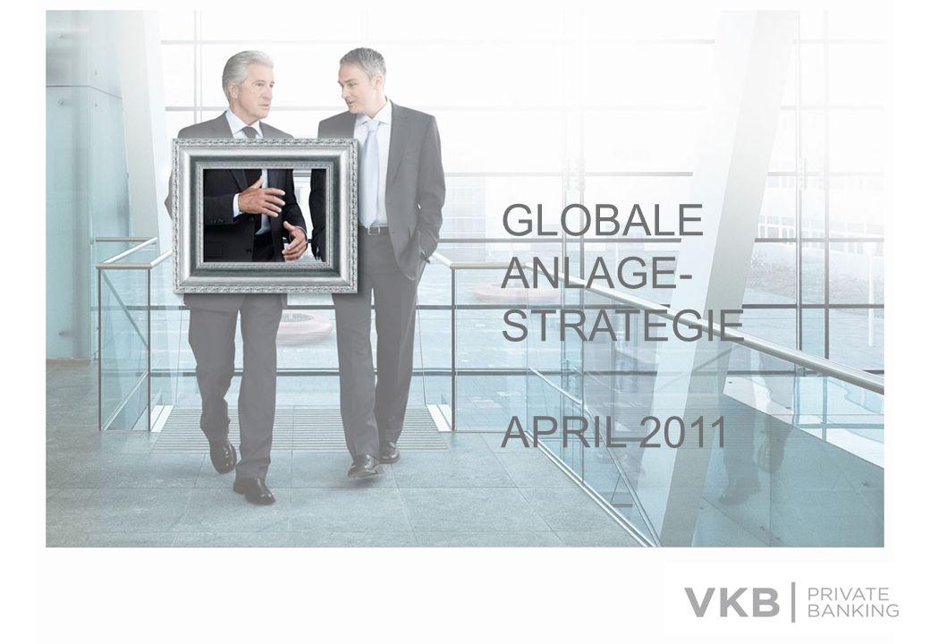 GLOBALE ANLAGE-STRATEGIE APRIL 2011