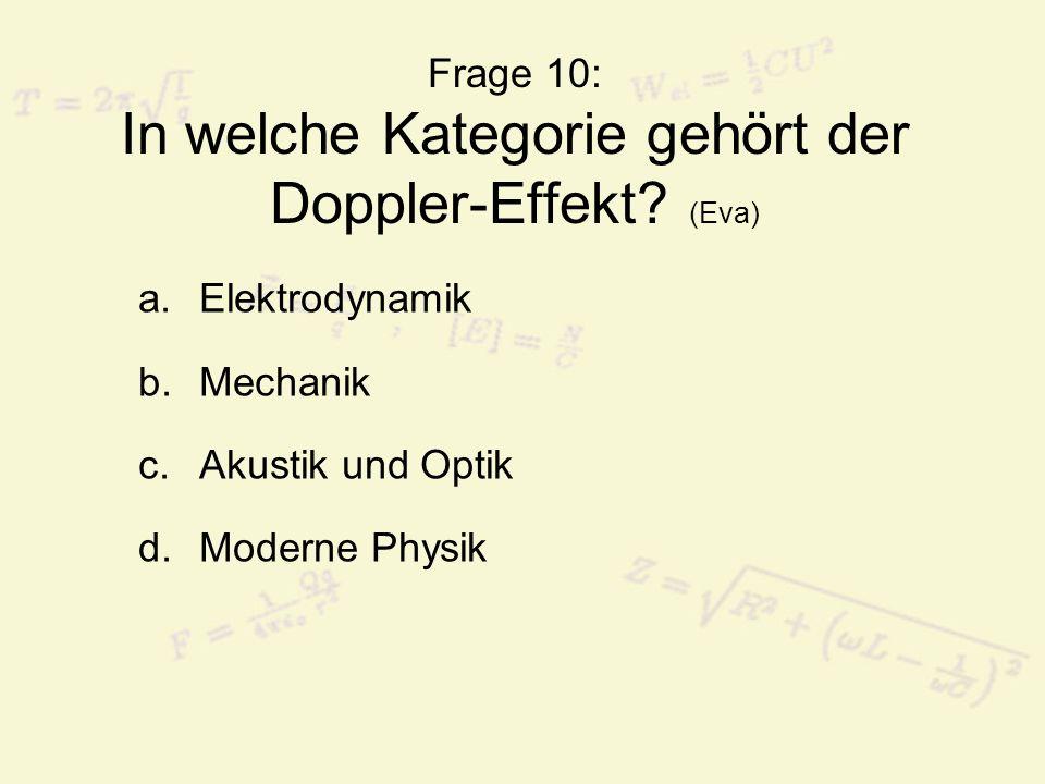 Frage 10: In welche Kategorie gehört der Doppler-Effekt (Eva)