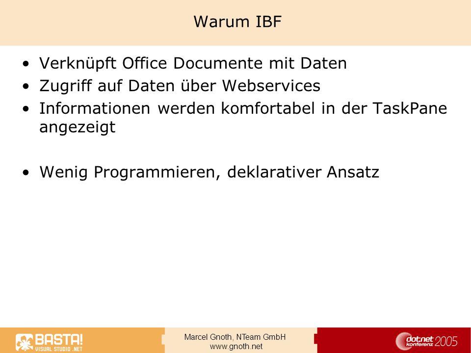 Warum IBF Verknüpft Office Documente mit Daten. Zugriff auf Daten über Webservices. Informationen werden komfortabel in der TaskPane angezeigt.