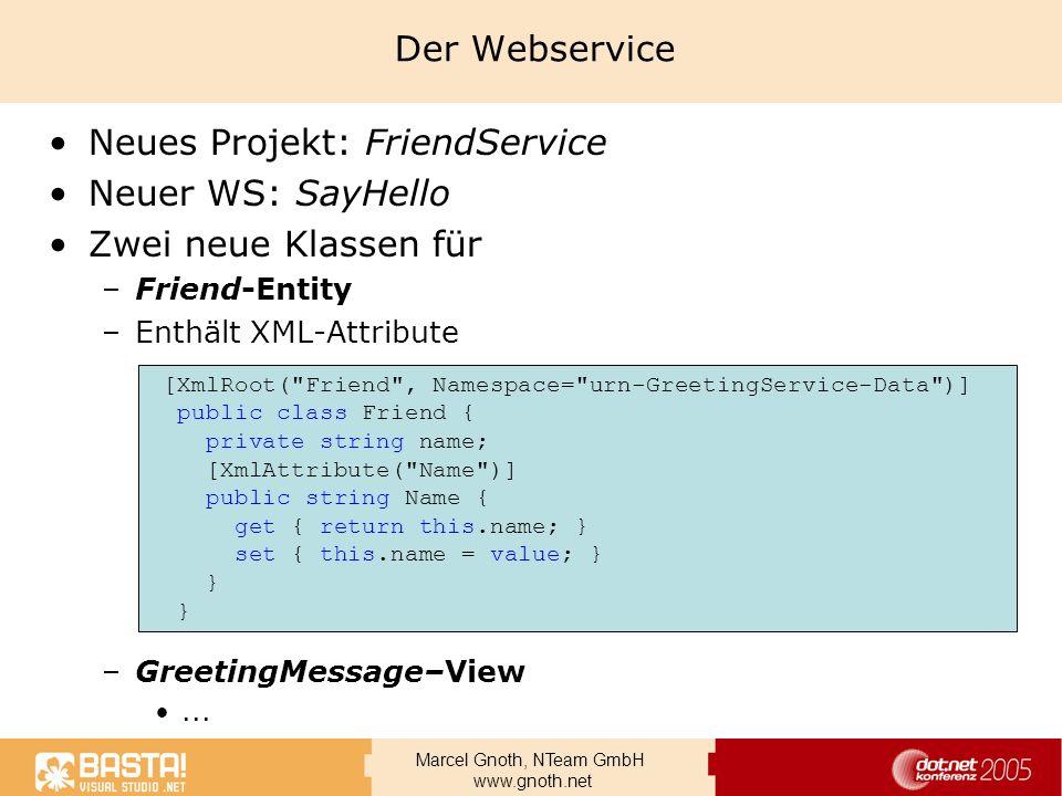 Neues Projekt: FriendService Neuer WS: SayHello Zwei neue Klassen für