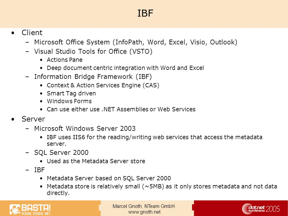 IBF Client. Microsoft Office System (InfoPath, Word, Excel, Visio, Outlook) Visual Studio Tools for Office (VSTO)
