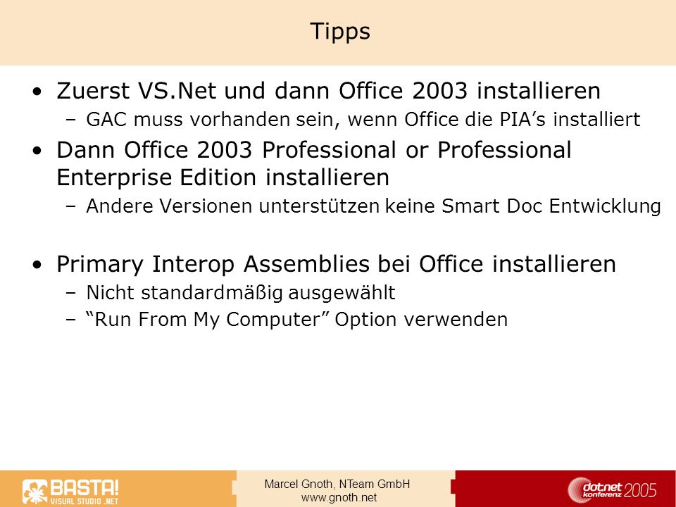 Zuerst VS.Net und dann Office 2003 installieren