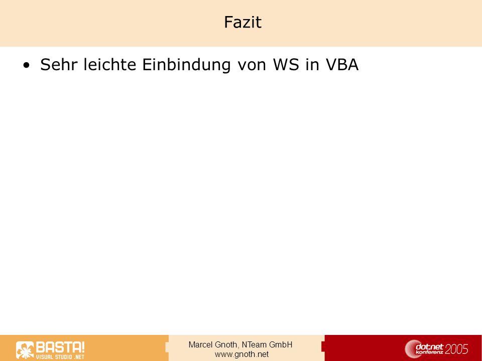Fazit Sehr leichte Einbindung von WS in VBA