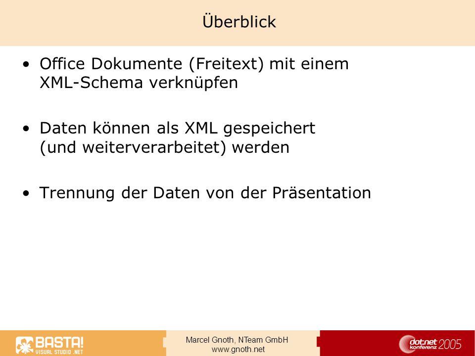 ÜberblickOffice Dokumente (Freitext) mit einem XML-Schema verknüpfen. Daten können als XML gespeichert (und weiterverarbeitet) werden.