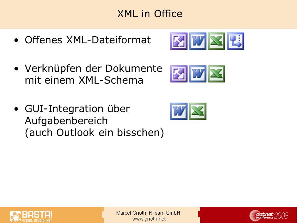 XML in Office Offenes XML-Dateiformat. Verknüpfen der Dokumente mit einem XML-Schema.