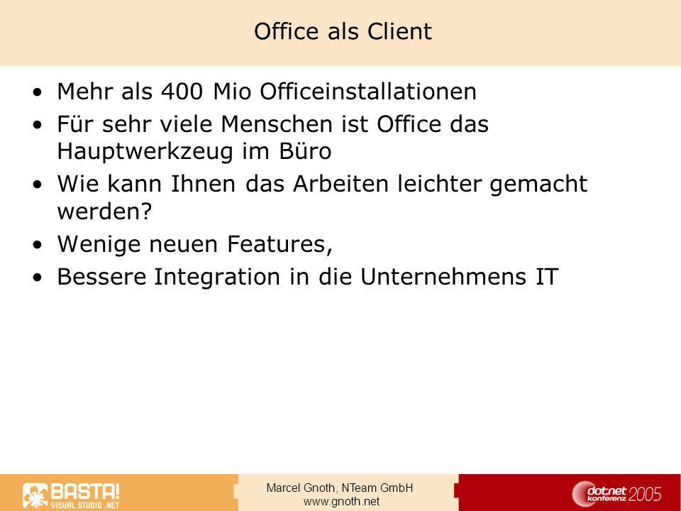 Office als ClientMehr als 400 Mio Officeinstallationen. Für sehr viele Menschen ist Office das Hauptwerkzeug im Büro.