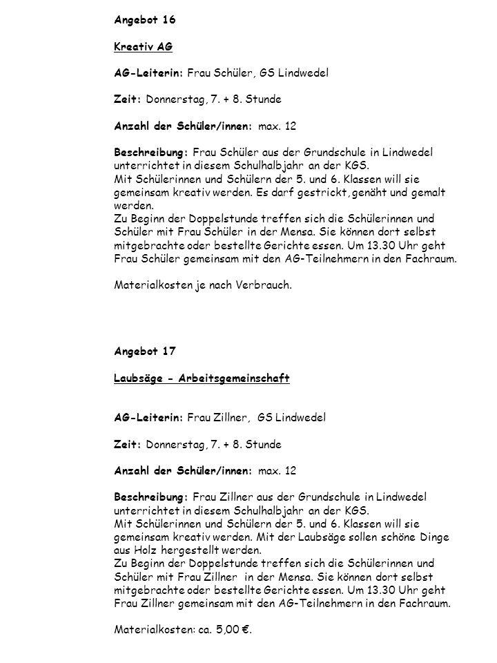 Angebot 16 Kreativ AG AG-Leiterin: Frau Schüler, GS Lindwedel Zeit: Donnerstag, 7.
