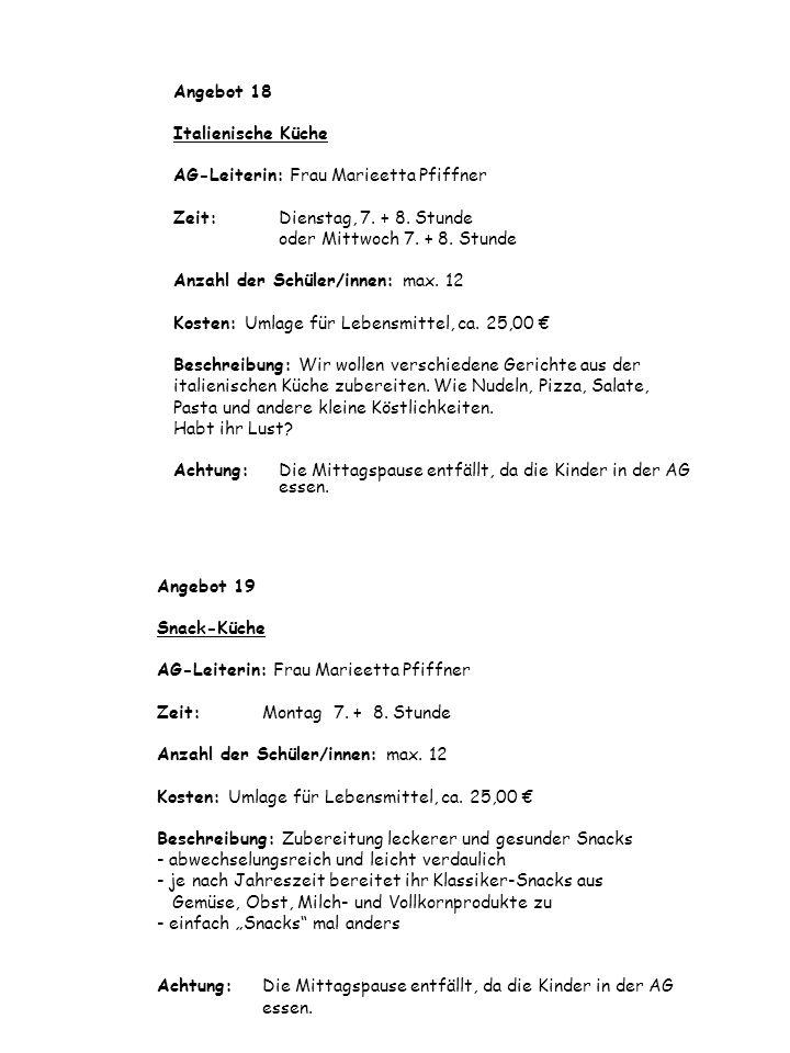 Angebot 18 Italienische Küche. AG-Leiterin: Frau Marieetta Pfiffner. Zeit: Dienstag, 7. + 8. Stunde.
