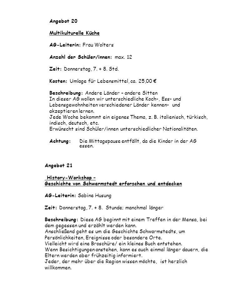 Angebot 20 Multikulturelle Küche. AG-Leiterin: Frau Wolters. Anzahl der Schüler/innen: max. 12. Zeit: Donnerstag, 7. + 8. Std.