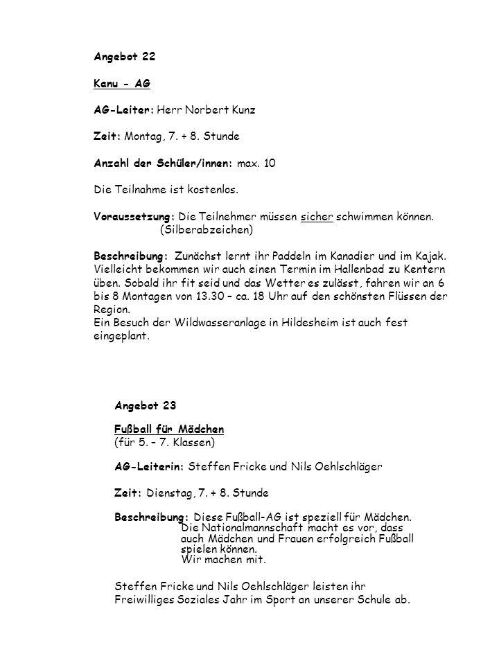 Angebot 22 Kanu - AG AG-Leiter: Herr Norbert Kunz Zeit: Montag, 7. + 8