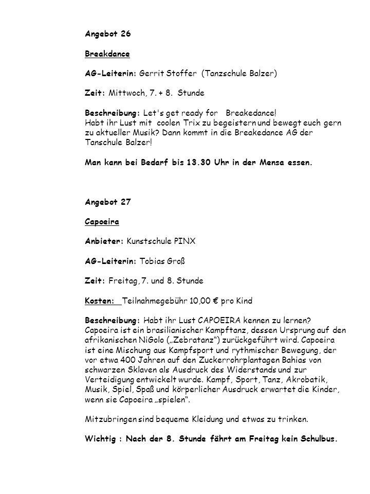 Angebot 26 Breakdance AG-Leiterin: Gerrit Stoffer (Tanzschule Balzer) Zeit: Mittwoch, 7.